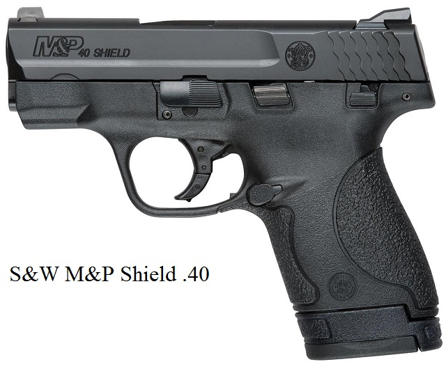 It is a S&W M&P Shield .40